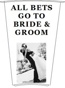 all bets go to the bride and groom
